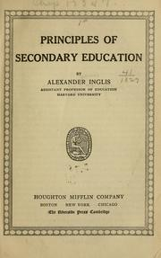 Cover of: Principles of secondary education | Inglis, Alexander James