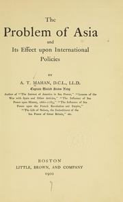 The problem of Asia and its effect upon international policies by Alfred Thayer Mahan