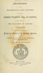 Cover of: Proceedings at the reception and dinner in honor of George Peabody, esq. of London by Danvers (Mass.)