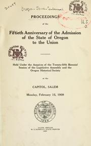 Cover of: Proceedings of the fiftieth anniversary of the admission of the state of Oregon to the Union | Oregon historical society
