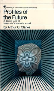 Cover of: Profiles of the future by Arthur C. Clarke