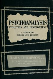 Cover of: Psychoanalysis: evolution and development | Clara Thompson
