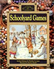 Cover of: Schoolyard Games (Historic Communities, 30) | Bobbie Kalman