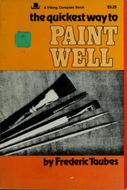 Cover of: The quickest way to paint well | Frederic Taubes