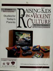 Cover of: Raising kids in a violent culture | Mike Murphy