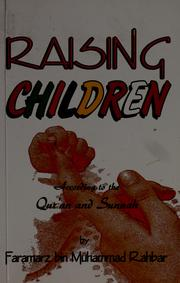 Cover of: Raising children according to the Quran and sunnah = | Faramarz bin Muhammad Rahbar