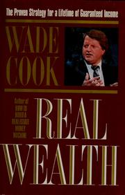 Cover of: Real wealth | Wade Cook