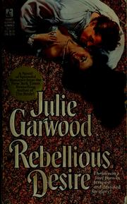 Cover of: Rebellious Desire | Julie Garwood
