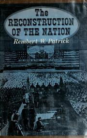 Cover of: The reconstruction of the Nation | Rembert Wallace Patrick