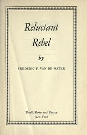 Cover of: Reluctant rebel. | Frederic Franklyn Van de Water