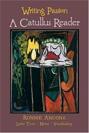 Cover of: Writing passion: a Catullus reader