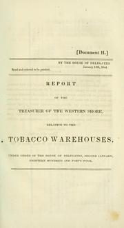 Cover of: Report of the Treasurer of the Western Shore, relative to the tobacco warehouses | Maryland. Treasurer of the Western Shore.