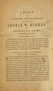 Cover of: reply to certain publications concerning George W. Hughes. | Charles Lee Jones