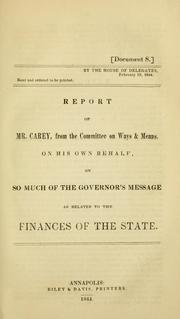 Cover of: Report of Mr. Carey, from the Committee on Ways & Means, on his own behalf, on so much of the Governor
