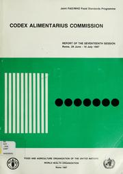 Cover of: Report of the seventeenth session of the Joint FAO/WHO Codex Alimentarius Commission, Rome, 29 June - 10 July 1987. | Joint FAO/WHO Codex Alimentarius Commission. Session