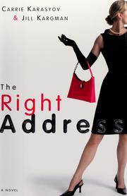 Cover of: The right address | Carrie Karasyov