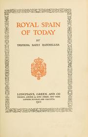 Cover of: Royal Spain of today | Tryphosa Bates Batcheller