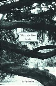 Cover of: Where the river bends | Barry Raine