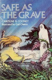 Cover of: Safe as the grave | Caroline B. Cooney