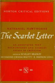 The Scarlet Letter: An Annotated Text, Backgrounds and Sources (Essays in Criticism, Norton Critical Editions)