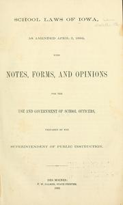 Cover of: School laws of Iowa, as amended April 3, 1866 | Iowa