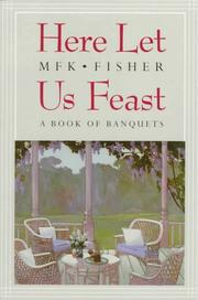 Cover of: Here let us feast: a book of banquets.