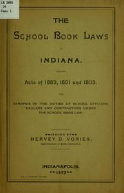 Cover of: The school book laws of Indiana, including acts of 1889, 1891 and 1893 | Indiana
