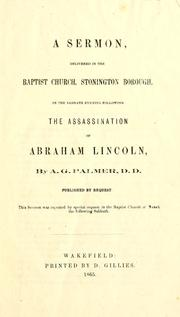 Cover of: A sermon, delivered in the Baptist church, Stonington Borough, on the Sabbath evening following the assassination of Abraham Lincoln | Albert G. Palmer