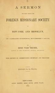 Cover of: sermon delivered before the Foreign Missionary Society of New York and Brooklyn, on sabbath evenings, November 3 and 10 | Henry Ward Beecher