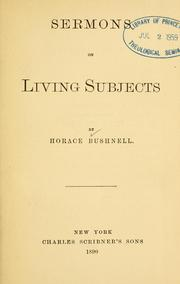 Cover of: Sermons on living subjects | Horace Bushnell