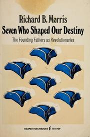 Cover of: Seven Who Shaped Our Destiny: The Founding Fathers As Revolutionaries