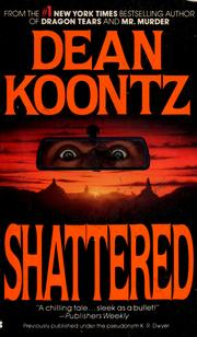 Cover of: Shattered | Dean R. Koontz.