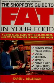 Cover of: The shopper's guide to fat in your food | Karen J. Bellerson