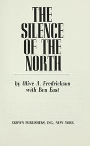 Cover of: The silence of the North | Olive A. Fredrickson