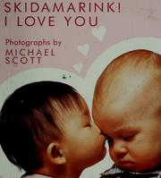 Cover of: Skidamarink! I love you | photographs by Michael Scott.