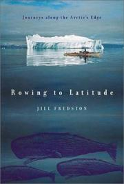Cover of: Rowing to Latitude | Jill Fredston