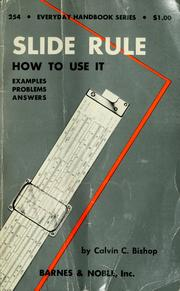 Cover of: Practical use of the slide rule | Calvin Collier Bishop