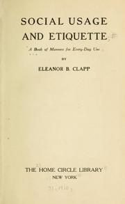 Cover of: Social usage and etiquette | Eleanor Bassett Clapp