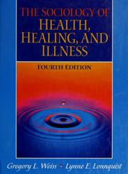 Cover of: The sociology of health, healing, and illness by Gregory L. Weiss