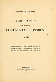 Cover of: Some papers laid before the Continental Congress, 1775- | United States. Continental Congress.