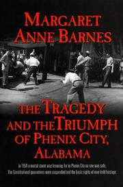 The tragedy and the triumph of Phenix City, Alabama by Margaret Anne Barnes