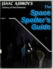 Cover of: The Space Spotter's Guide (Isaac Asimov's Library of the Universe) |