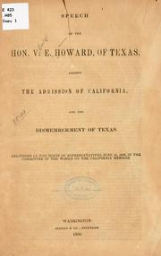 Cover of: Speech of the Hon. V. E. Howard, of Texas, against the admission of California, and the dismemberment of Texas | Howard, Volney Erskine