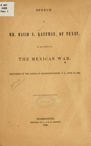 Cover of: Speech of Mr. David S. Kaufman, of Texas, on the subject of the Mexican War | David Spangler Kaufman