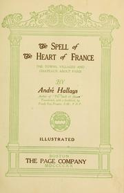 The spell of the heart of France by André Hallays