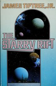 Cover of: The starry rift | James Tiptree Jr.