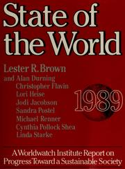 Cover of: State of the world, 1989 | project director, Lester R. Brown ;senior researchers, Lester R. Brown ... [et al.].
