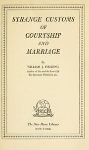 Strange customs of courtship and marriage by William J. Fielding