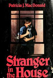 Cover of: Stranger in the house | Patricia J. MacDonald