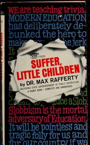 Cover of: Suffer, little children by Max Lewis Rafferty